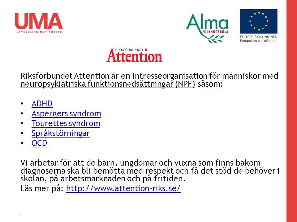 Riksförbundet Attention är en intresseorganisation för människor med neuropsykiatriska funktionsnedsättningar (NPF) såsom: