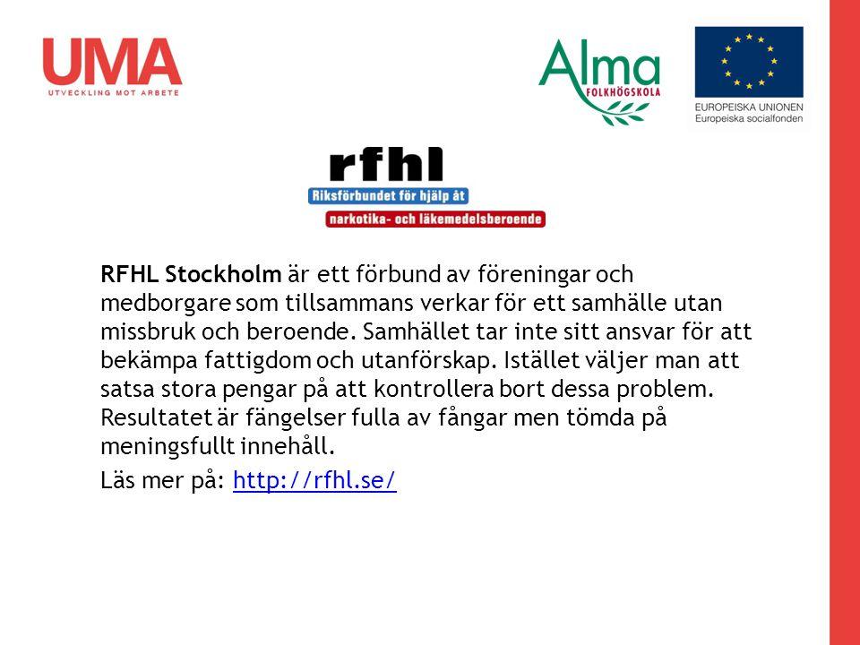 RFHL Stockholm är ett förbund av föreningar och medborgare som tillsammans verkar för ett samhälle utan missbruk och beroende.