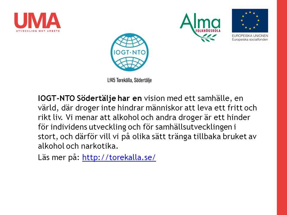 IOGT-NTO Södertälje har en vision med ett samhälle, en värld, där droger inte hindrar människor att leva ett fritt och rikt liv.
