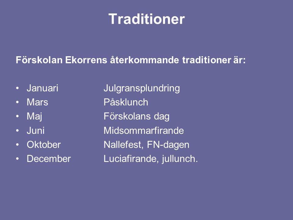 Traditioner Förskolan Ekorrens återkommande traditioner är:
