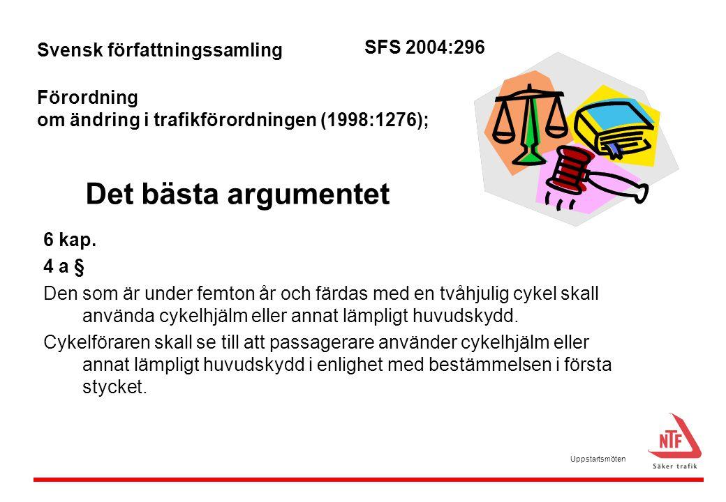Det bästa argumentet SFS 2004:296 Svensk författningssamling