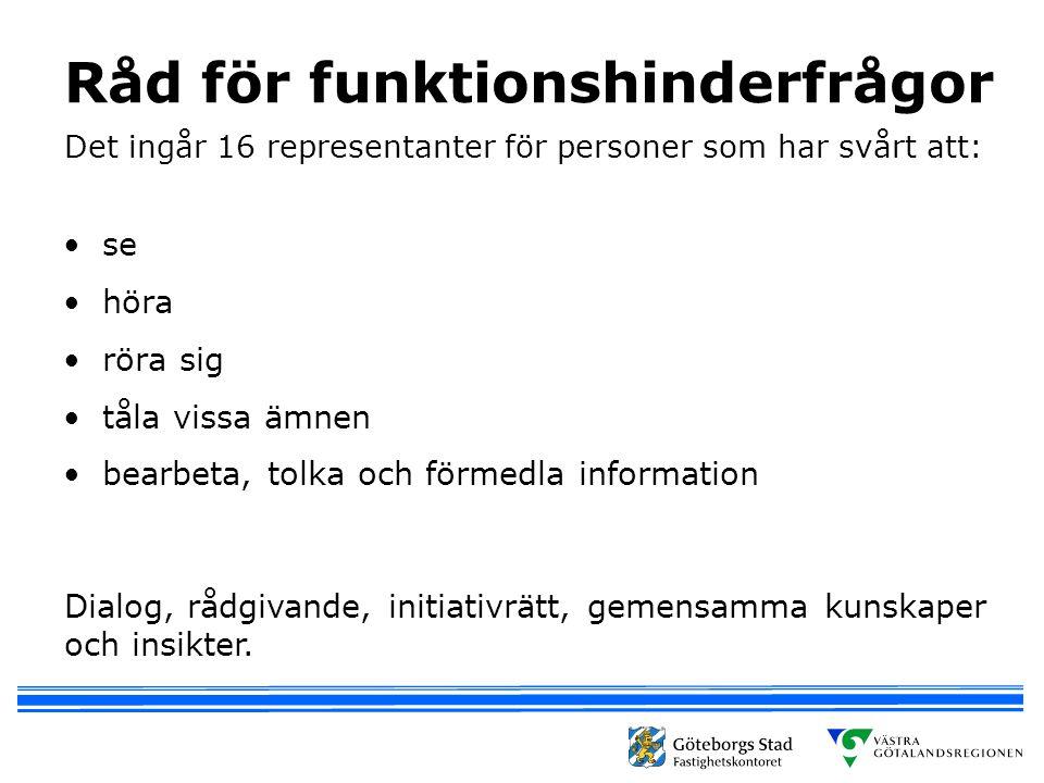 Råd för funktionshinderfrågor Det ingår 16 representanter för personer som har svårt att: