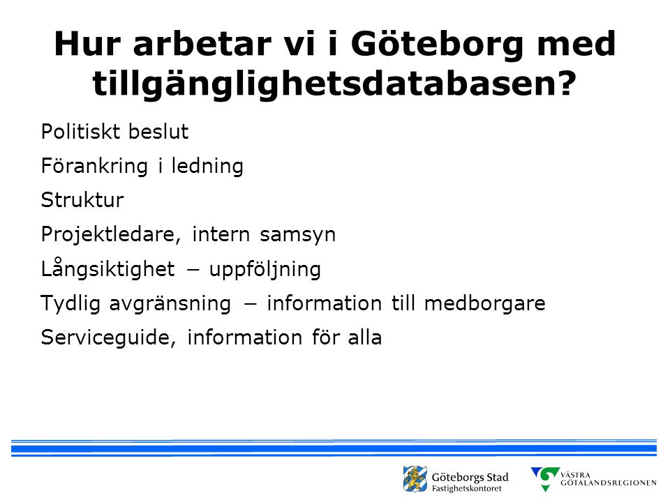 Hur arbetar vi i Göteborg med tillgänglighetsdatabasen