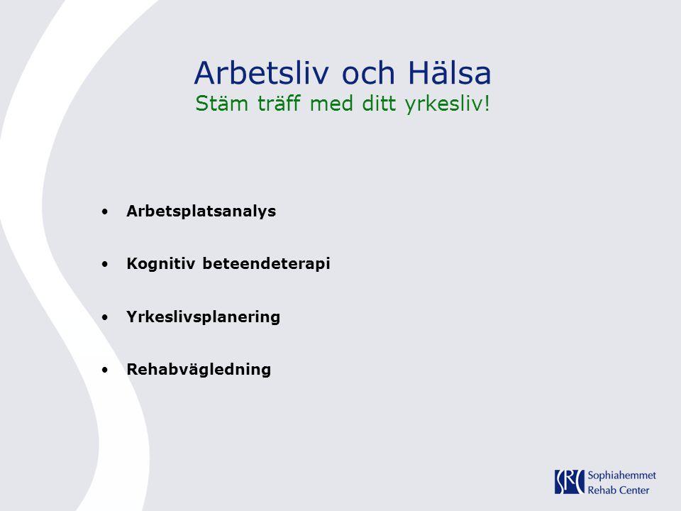 Arbetsliv och Hälsa Stäm träff med ditt yrkesliv!