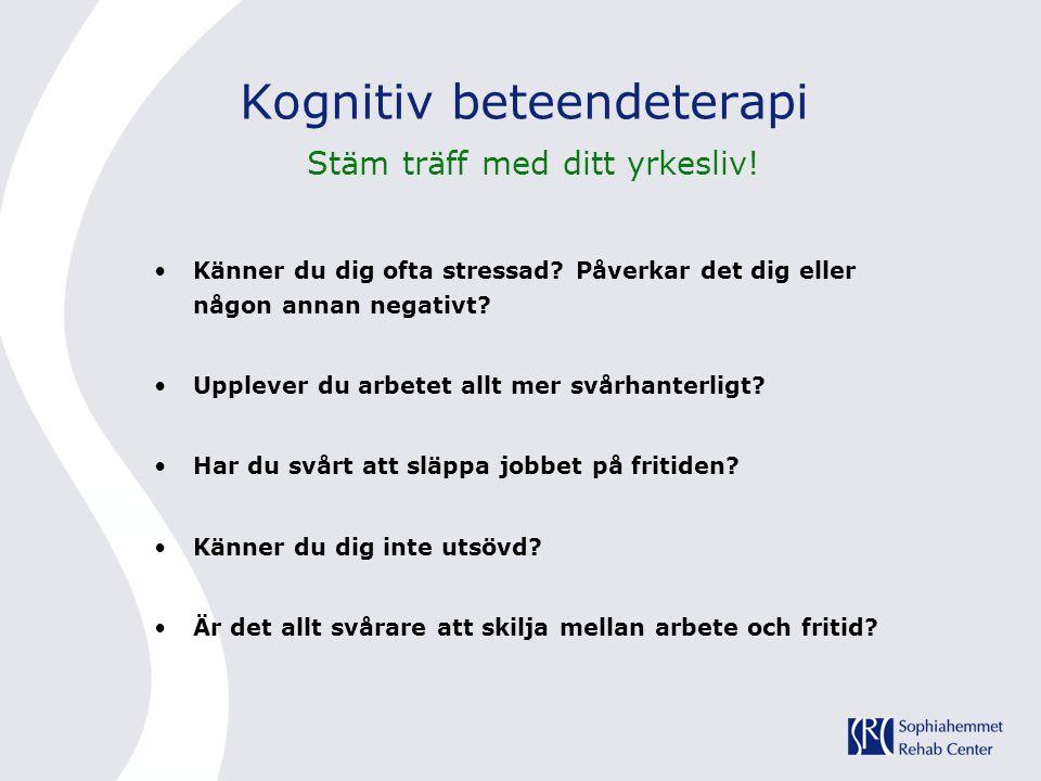 Kognitiv beteendeterapi Stäm träff med ditt yrkesliv!