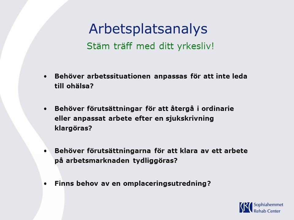 Arbetsplatsanalys Stäm träff med ditt yrkesliv!