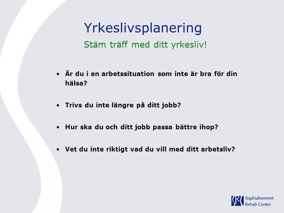 Yrkeslivsplanering Stäm träff med ditt yrkesliv!