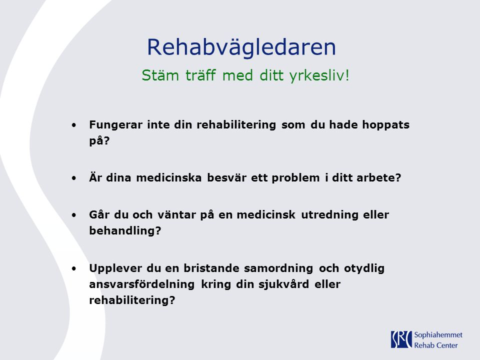 Rehabvägledaren Stäm träff med ditt yrkesliv!