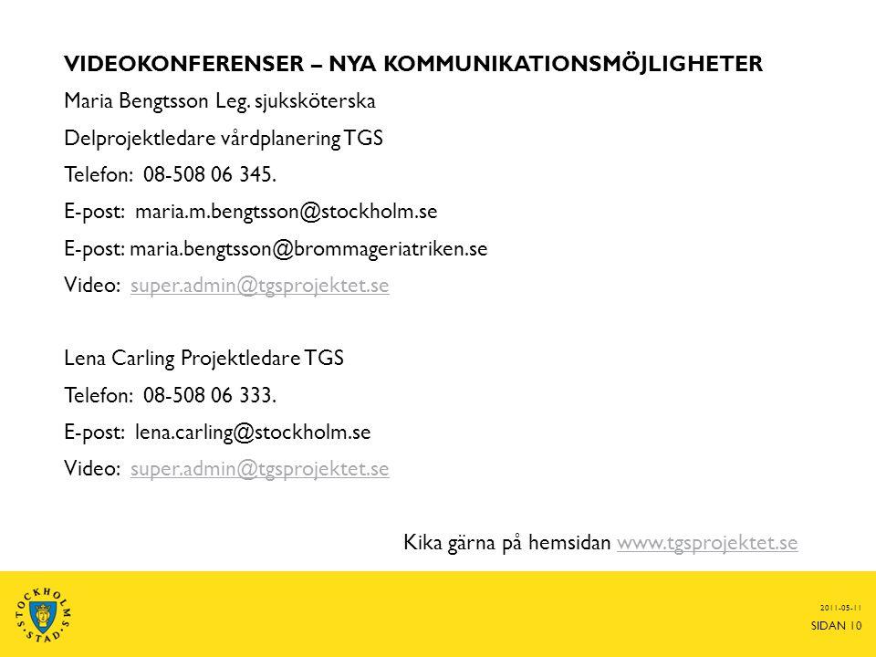VIDEOKONFERENSER – NYA KOMMUNIKATIONSMÖJLIGHETER Maria Bengtsson Leg