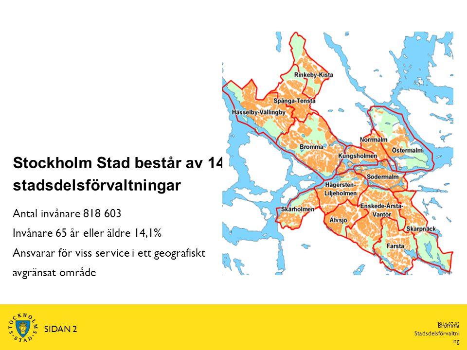Stockholm Stad består av 14 stadsdelsförvaltningar