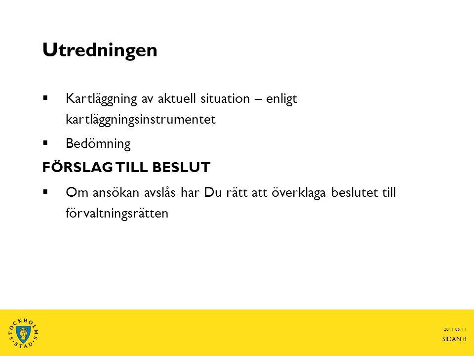 Utredningen Kartläggning av aktuell situation – enligt kartläggningsinstrumentet. Bedömning. FÖRSLAG TILL BESLUT.