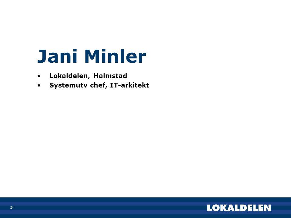 Jani Minler Lokaldelen, Halmstad Systemutv chef, IT-arkitekt