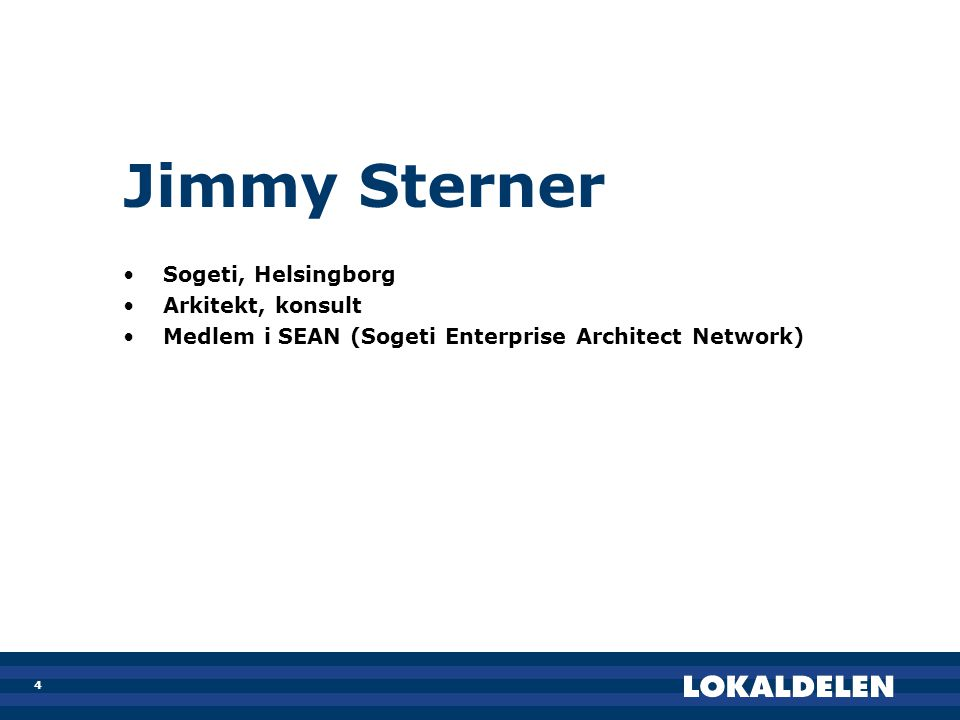 Jimmy Sterner Sogeti, Helsingborg Arkitekt, konsult