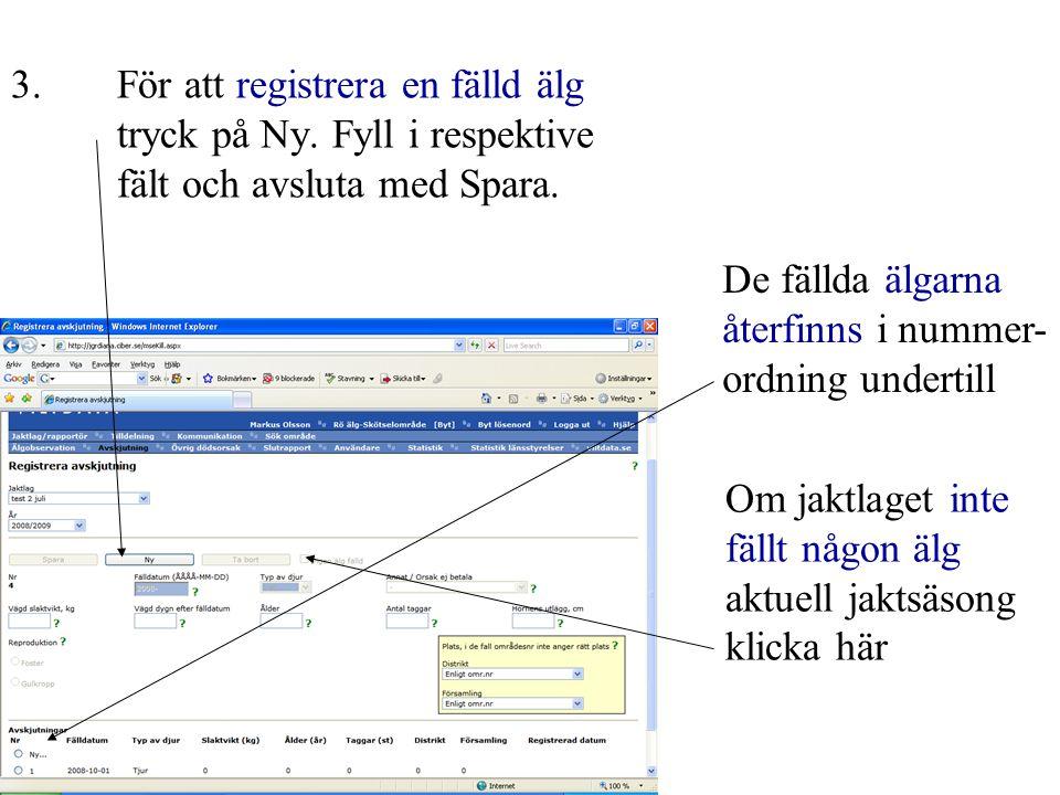 3. För att registrera en fälld älg. tryck på Ny. Fyll i respektive