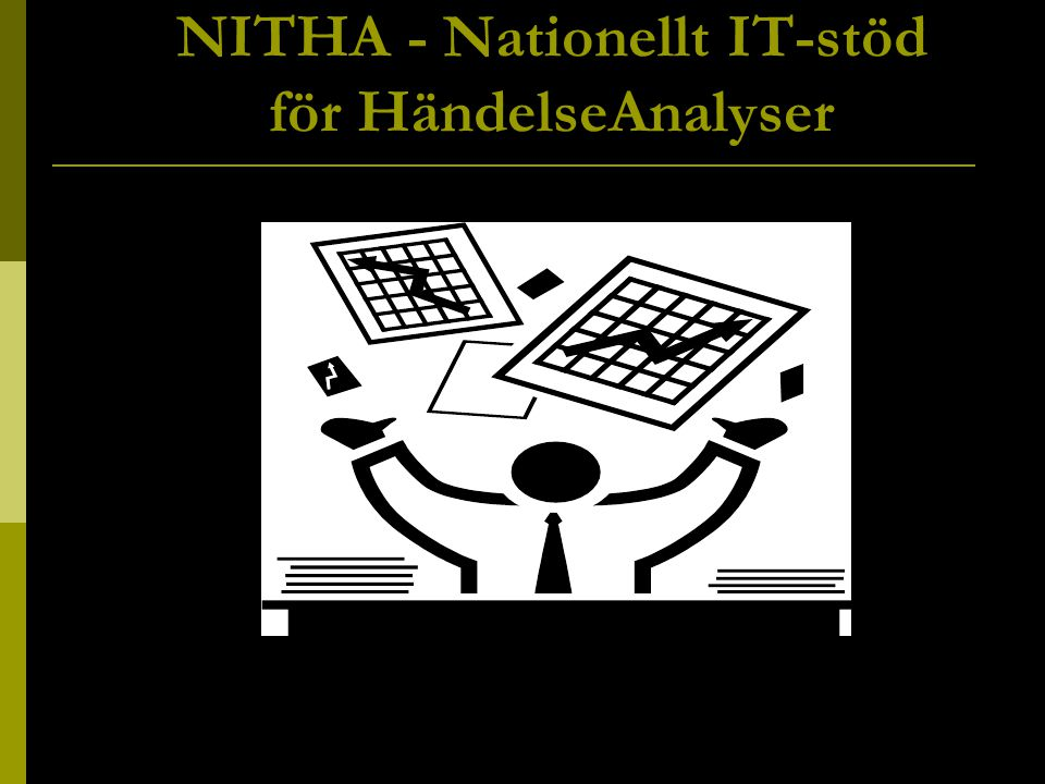 NITHA - Nationellt IT-stöd för HändelseAnalyser