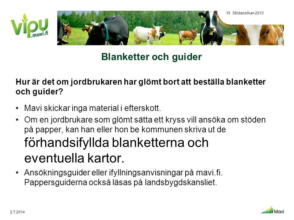 Stödansökan 2013 Blanketter och guider. Hur är det om jordbrukaren har glömt bort att beställa blanketter och guider