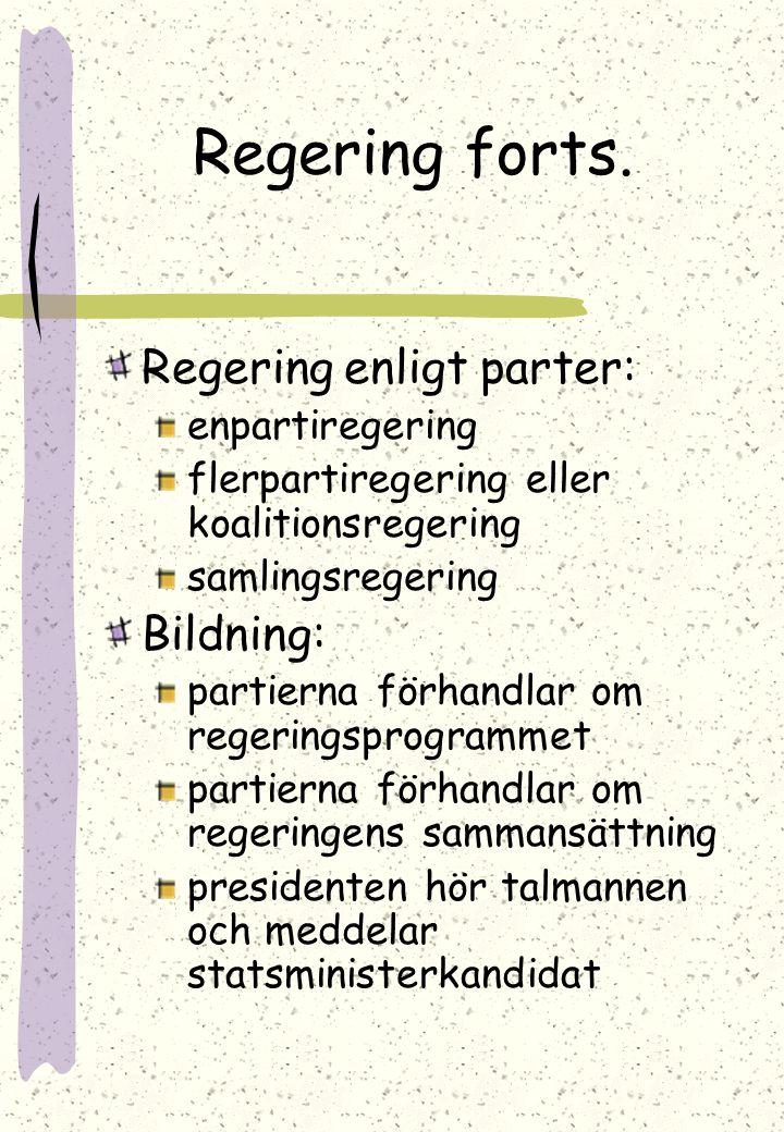 Regering forts. Regering enligt parter: Bildning: enpartiregering