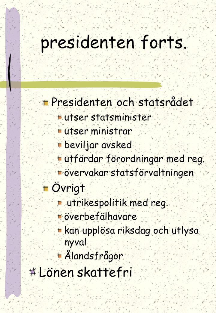 presidenten forts. Lönen skattefri Presidenten och statsrådet Övrigt