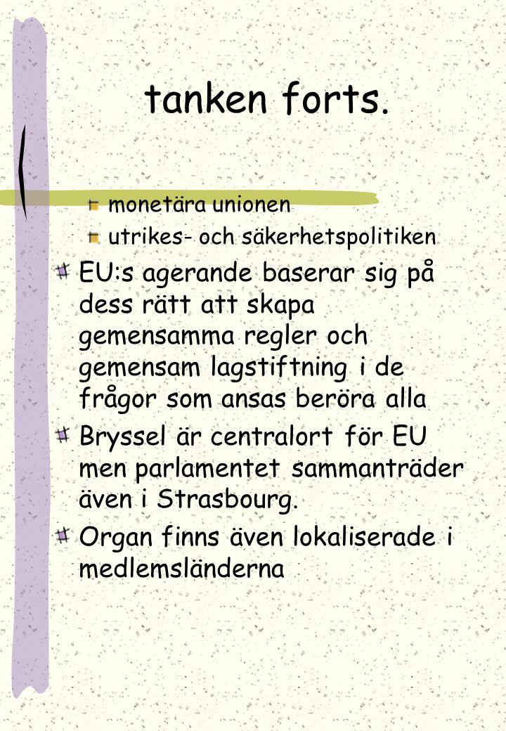 tanken forts. monetära unionen. utrikes- och säkerhetspolitiken.