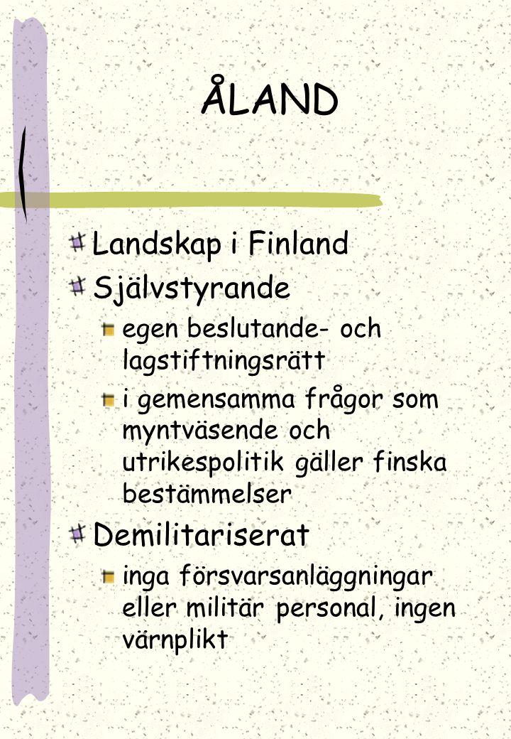 ÅLAND Landskap i Finland Självstyrande Demilitariserat