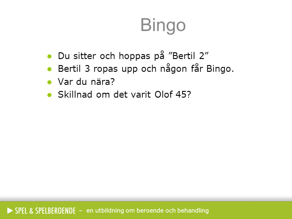 Bingo Du sitter och hoppas på Bertil 2