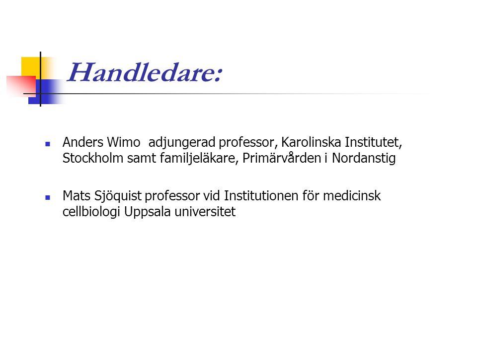 Handledare: Anders Wimo adjungerad professor, Karolinska Institutet, Stockholm samt familjeläkare, Primärvården i Nordanstig.