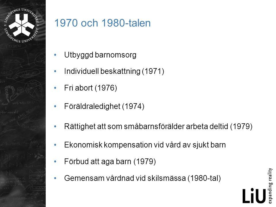 1970 och 1980-talen Utbyggd barnomsorg Individuell beskattning (1971)