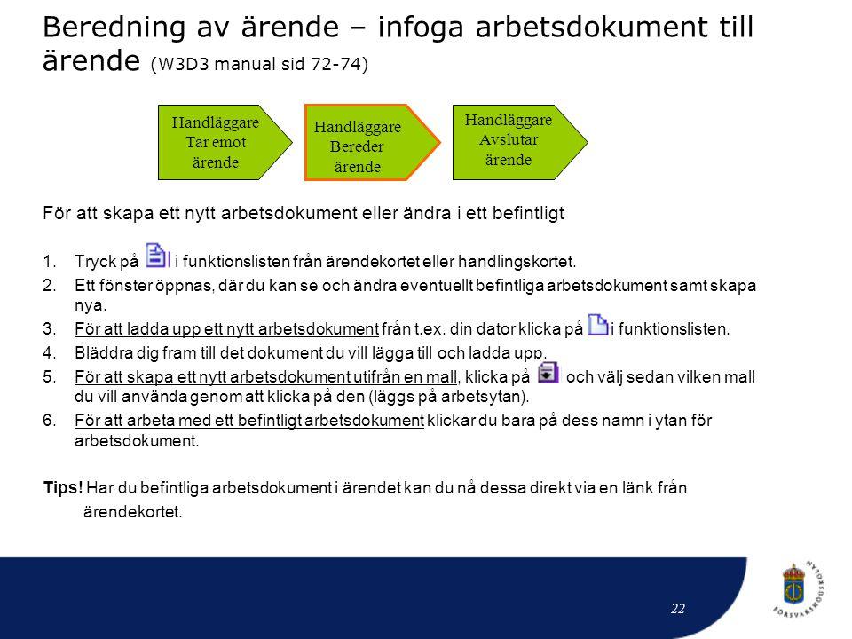 Beredning av ärende – infoga arbetsdokument till ärende (W3D3 manual sid 72-74)