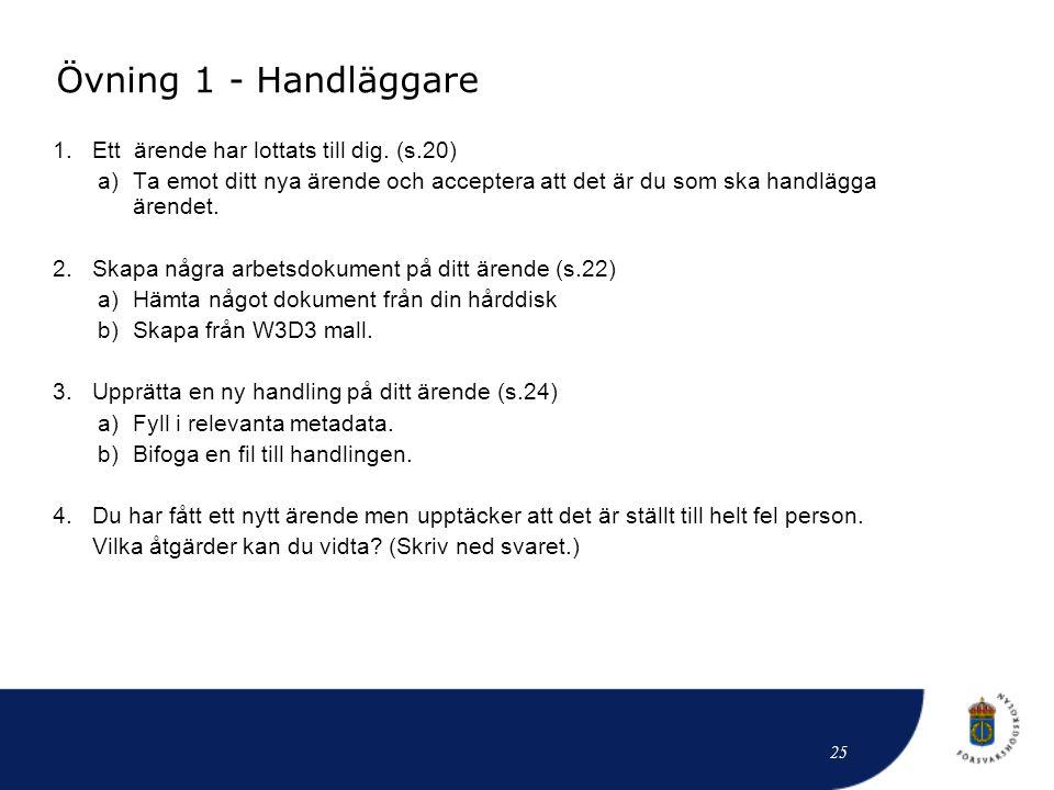 Övning 1 - Handläggare Ett ärende har lottats till dig. (s.20)