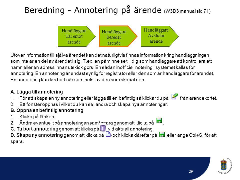Beredning - Annotering på ärende (W3D3 manual sid 71)