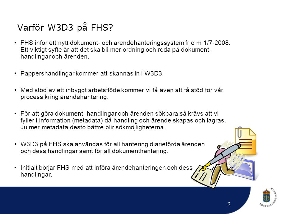 Varför W3D3 på FHS