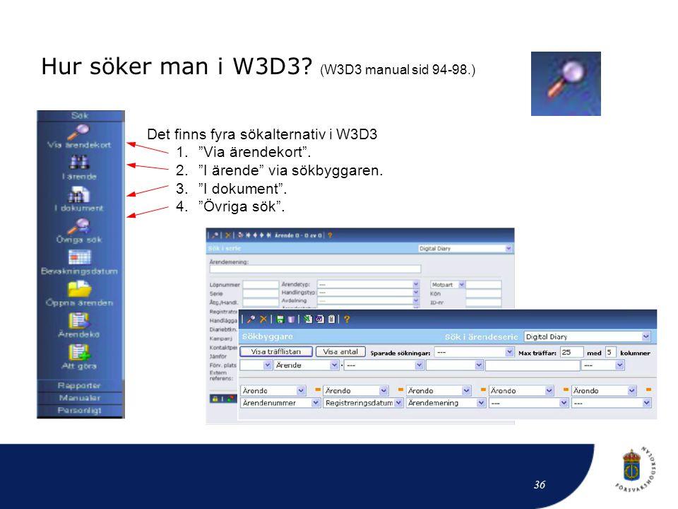 Hur söker man i W3D3 (W3D3 manual sid 94-98.)