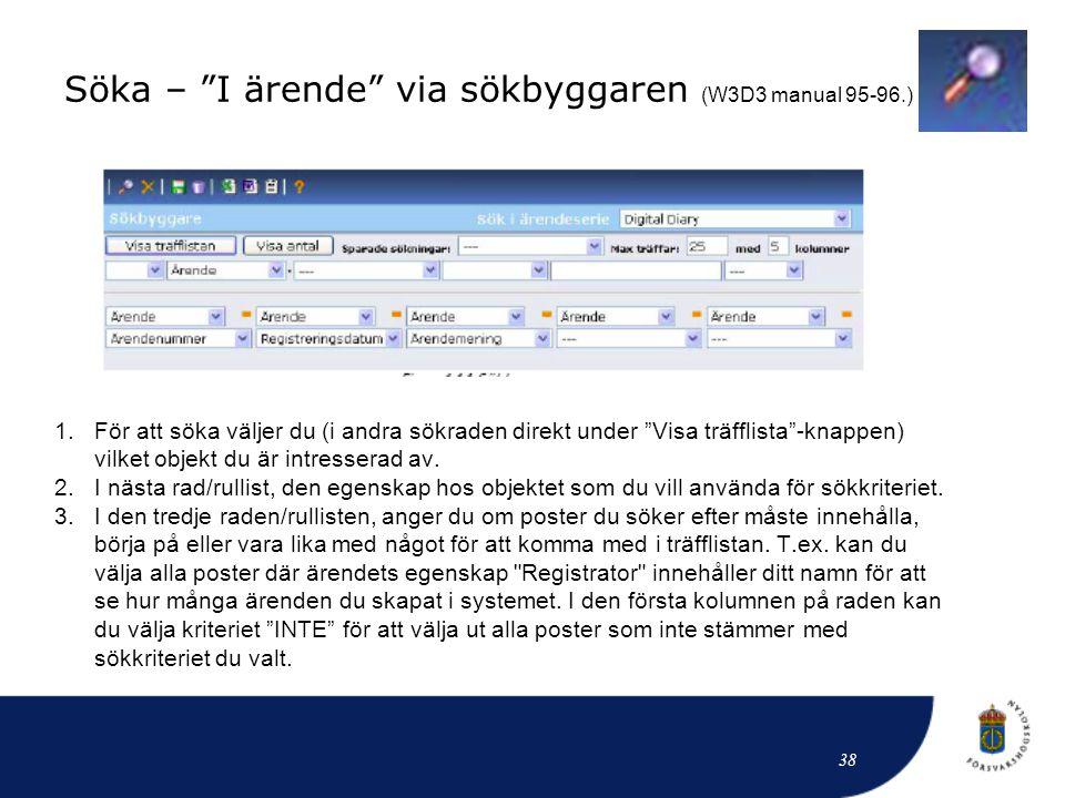 Söka – I ärende via sökbyggaren (W3D3 manual 95-96.)