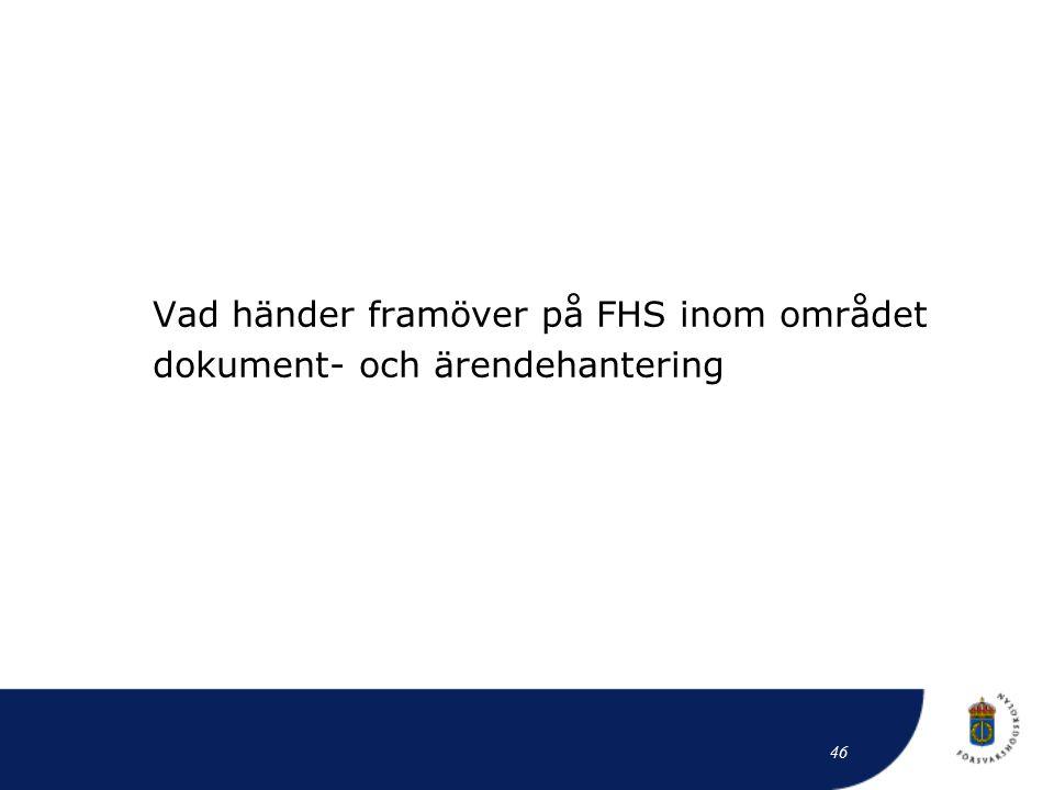 Vad händer framöver på FHS inom området dokument- och ärendehantering