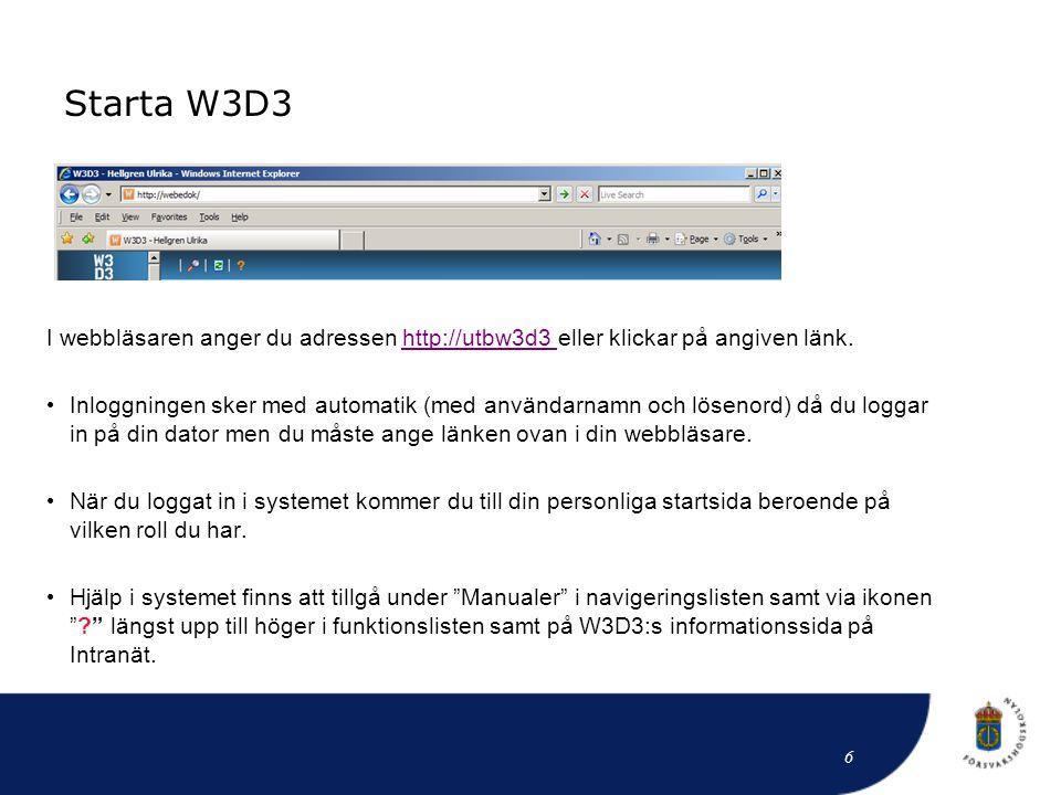 Starta W3D3 I webbläsaren anger du adressen http://utbw3d3 eller klickar på angiven länk.