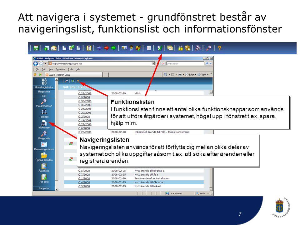 Att navigera i systemet - grundfönstret består av navigeringslist, funktionslist och informationsfönster