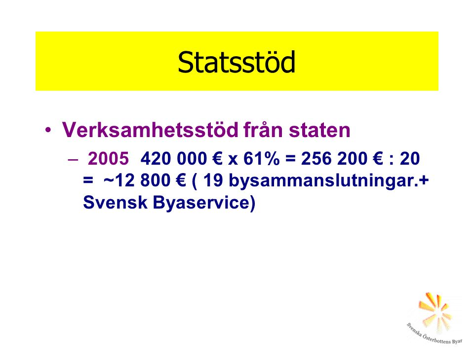 Statsstöd Verksamhetsstöd från staten