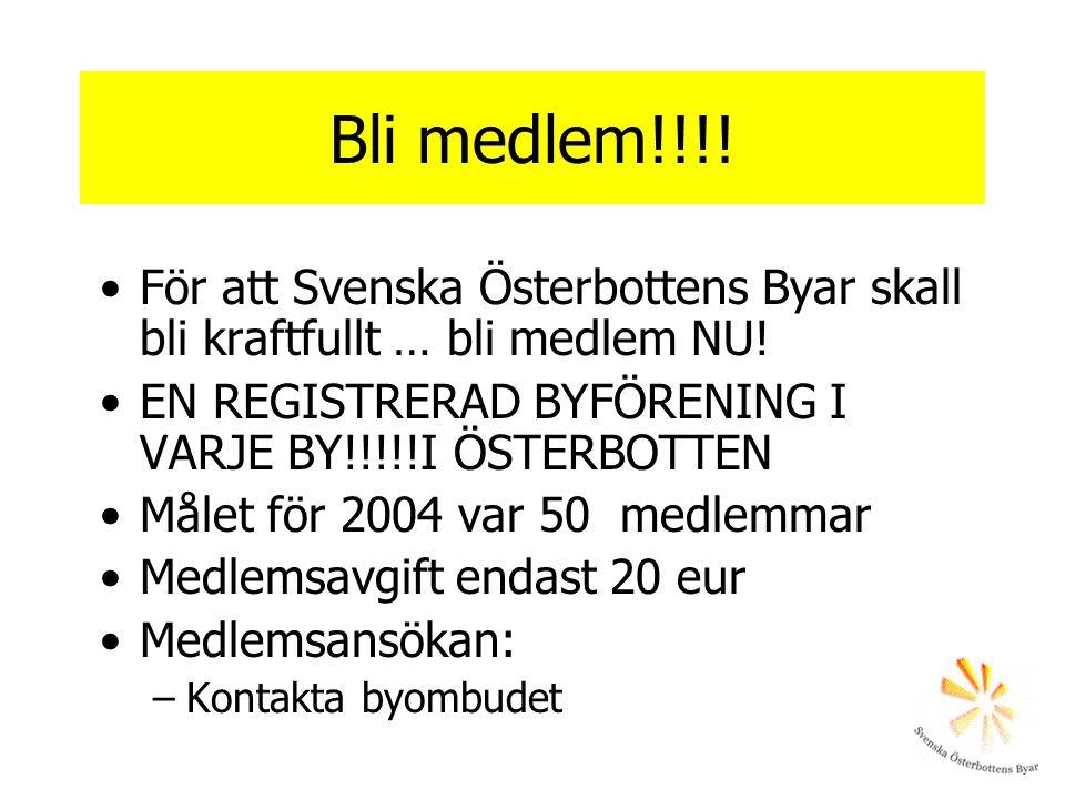 Bli medlem!!!! För att Svenska Österbottens Byar skall bli kraftfullt … bli medlem NU! EN REGISTRERAD BYFÖRENING I VARJE BY!!!!!I ÖSTERBOTTEN.