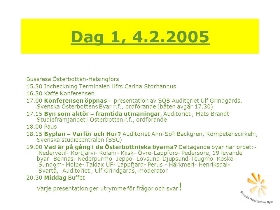 Dag 1, 4.2.2005 Bussresa Österbotten-Helsingfors