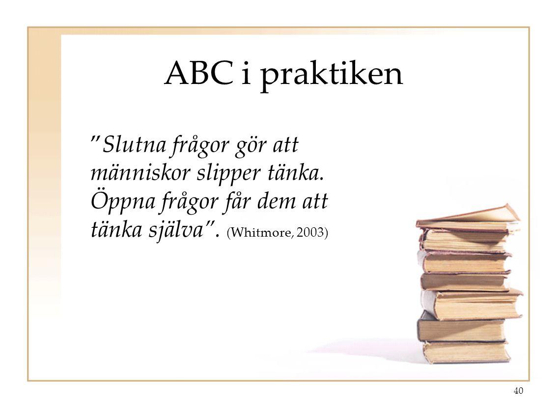 ABC i praktiken Slutna frågor gör att människor slipper tänka.