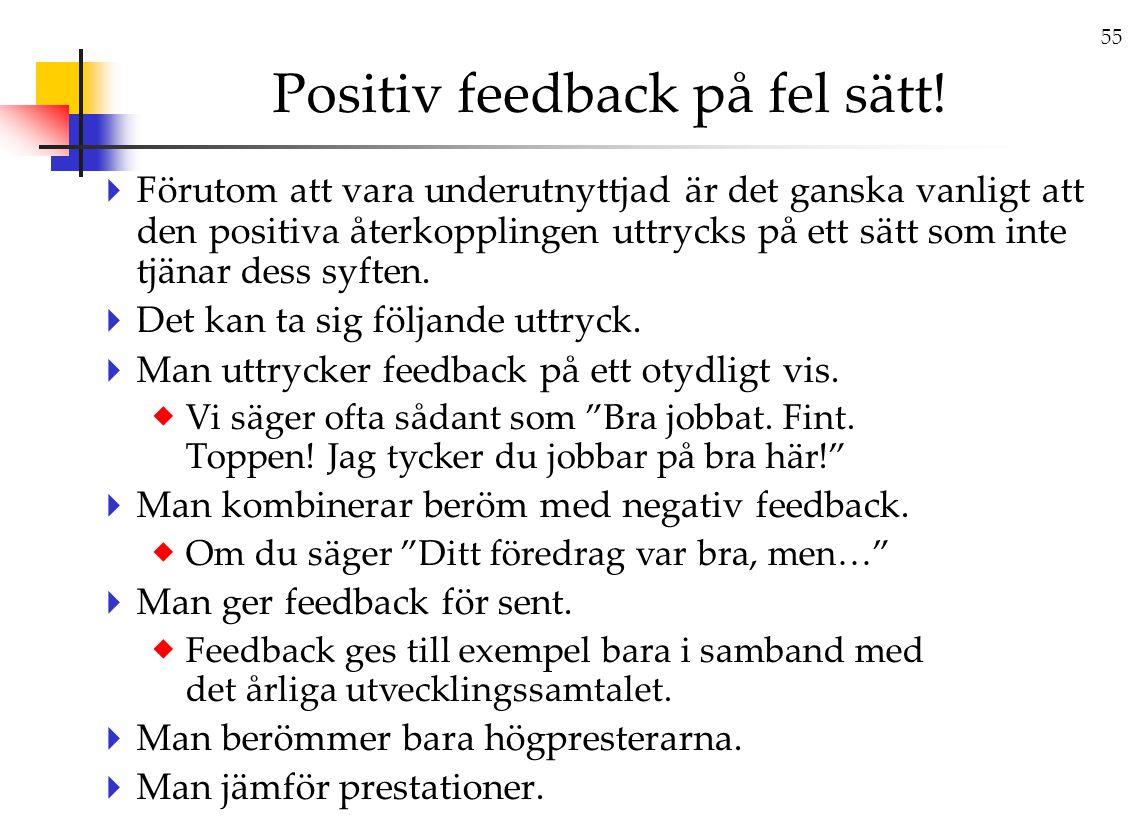 Positiv feedback på fel sätt!