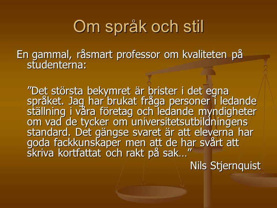 Om språk och stil En gammal, råsmart professor om kvaliteten på studenterna: