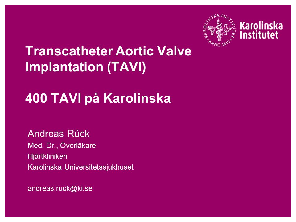Transcatheter Aortic Valve Implantation (TAVI) 400 TAVI på Karolinska