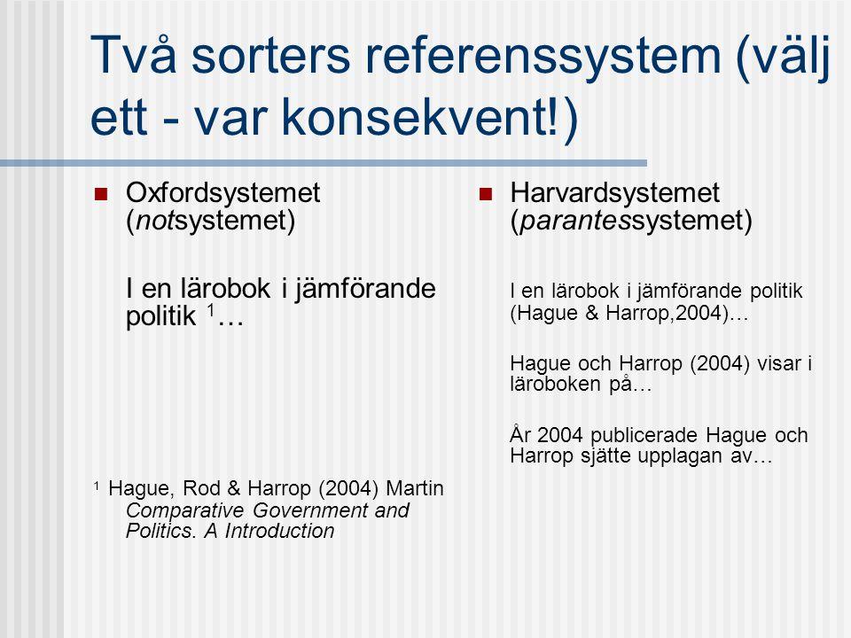 Två sorters referenssystem (välj ett - var konsekvent!)