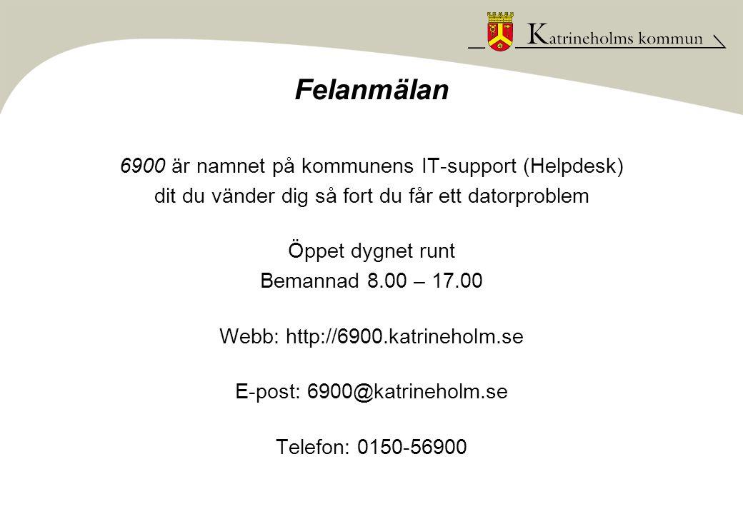 Felanmälan 6900 är namnet på kommunens IT-support (Helpdesk)