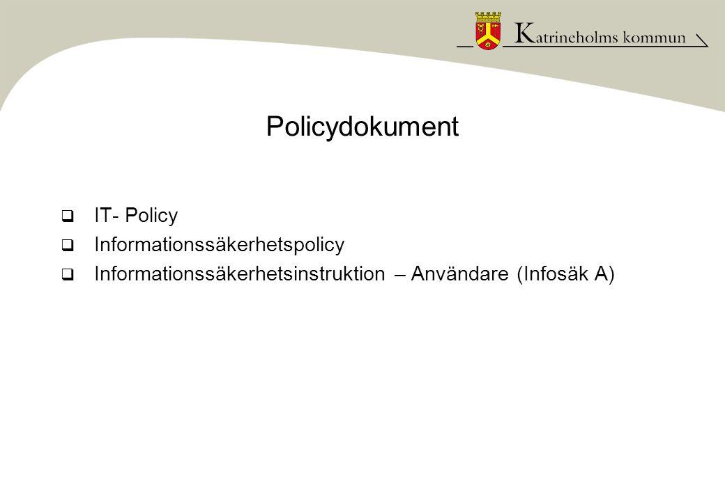 Policydokument IT- Policy Informationssäkerhetspolicy