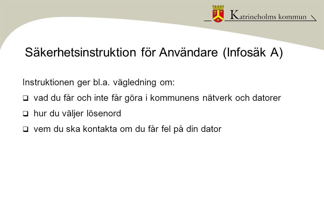 Säkerhetsinstruktion för Användare (Infosäk A)