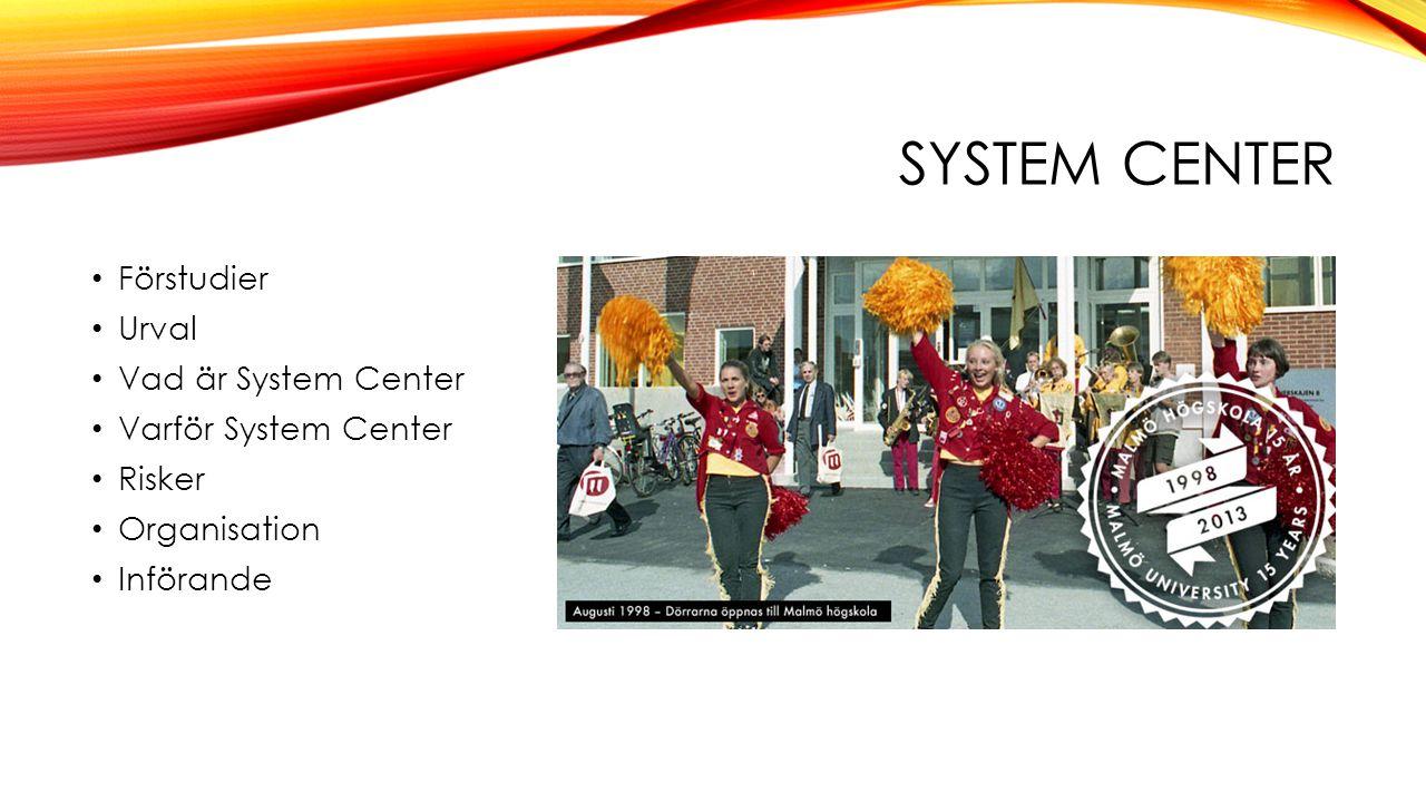 System center Förstudier Urval Vad är System Center