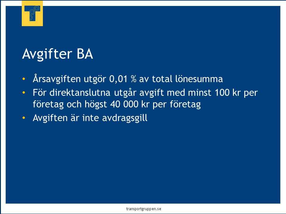 Avgifter BA Årsavgiften utgör 0,01 % av total lönesumma