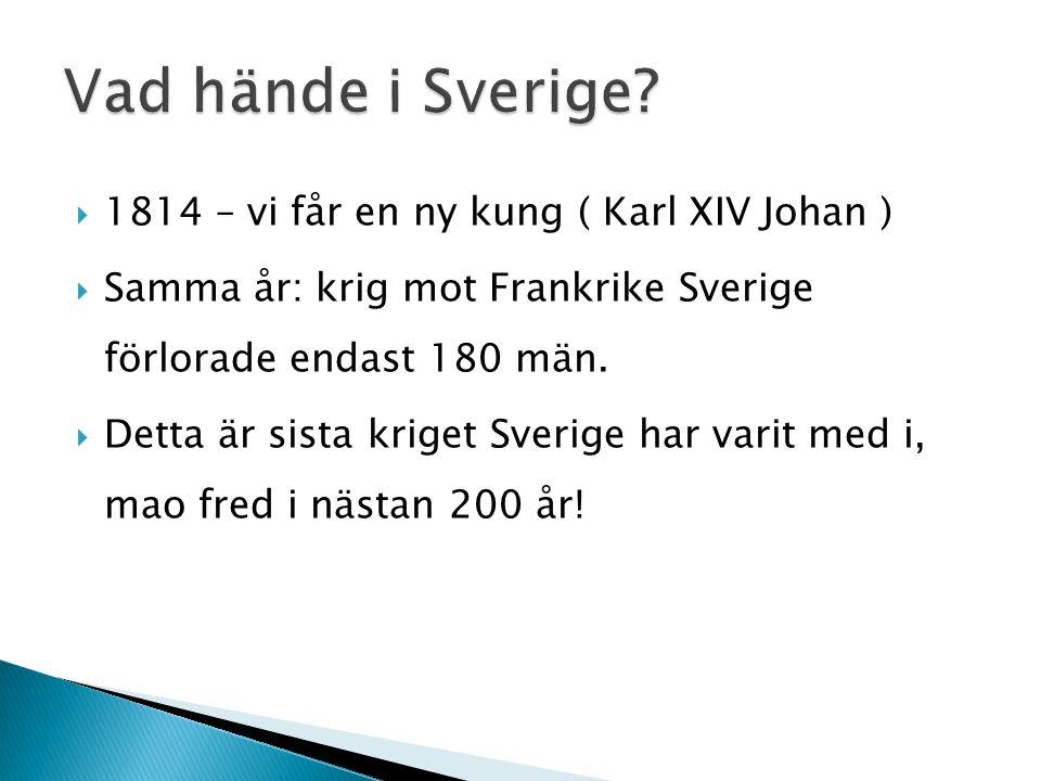 Vad hände i Sverige 1814 – vi får en ny kung ( Karl XIV Johan )
